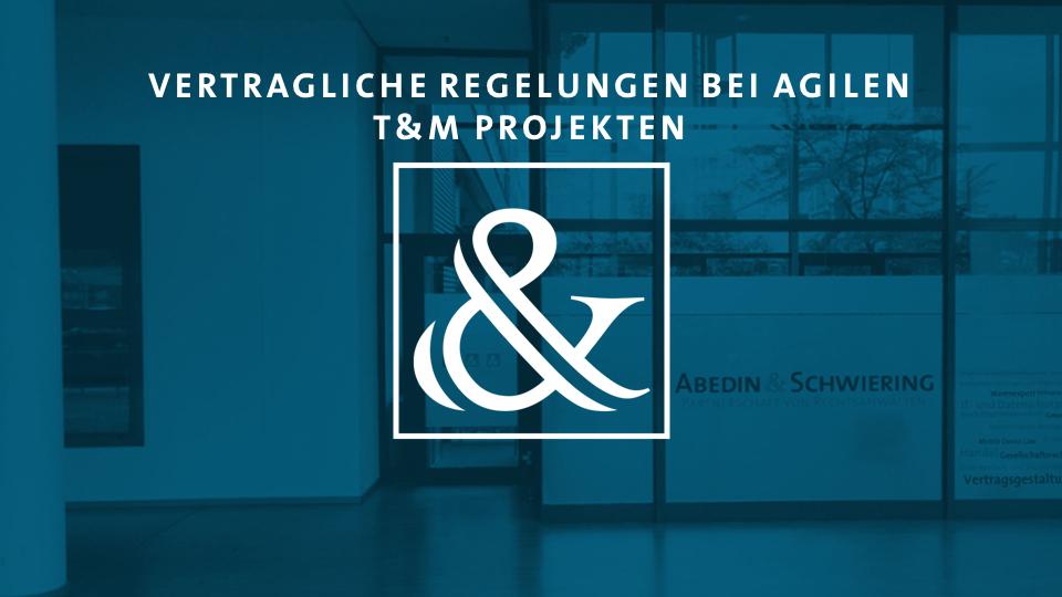 Vertragliche Regelungen bei agilen Time and Material Projekten
